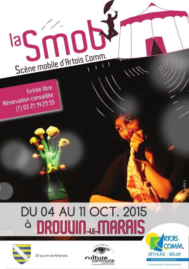 DU 04 AU 11 OCT. 2015 à DROUVIN-LE-MARAIS ©B.Lhuillery Drouvin-le-Marais Entrée libre Réservation conseillée (T) 03 21 14 ...