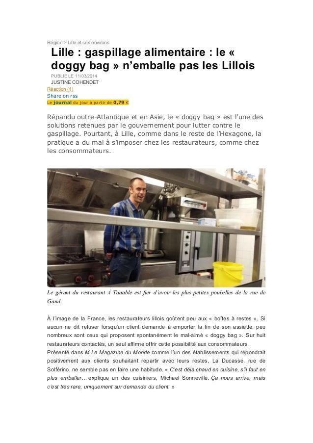 Région > Lille et ses environs Lille : gaspillage alimentaire : le « doggy bag » n'emballe pas les Lillois PUBLIE LE 11/03...