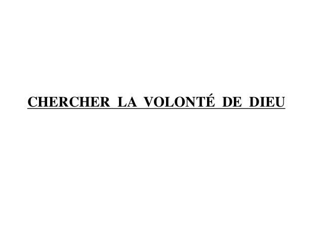 CHERCHER LA VOLONTÉ DE DIEU