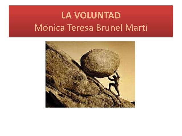 LA VOLUNTADMónica Teresa Brunel Martí