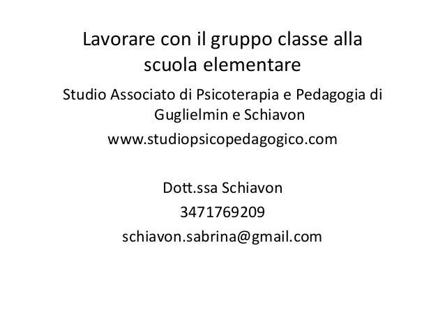 Lavorare  con  il  gruppo  classe  alla   scuola  elementare   Studio  Associato  di  Psicoterapia ...