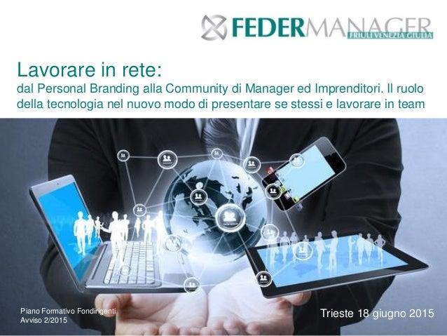 Lavorare in rete: dal Personal Branding alla Community di Manager ed Imprenditori. Il ruolo della tecnologia nel nuovo mod...