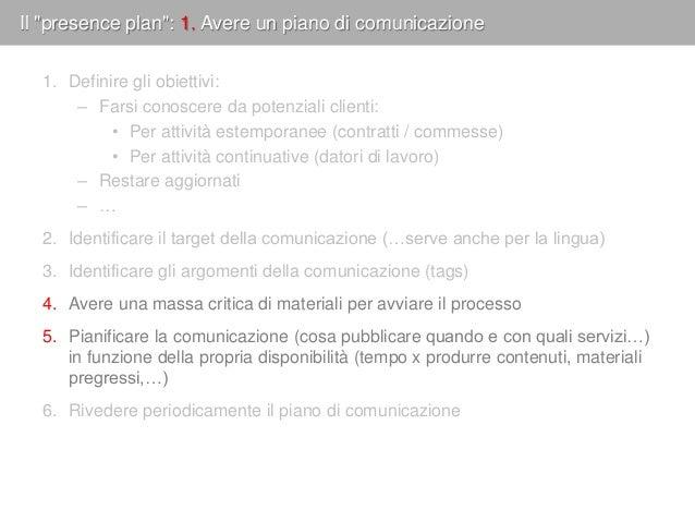 """Il """"presence plan"""": 2. Attivare i servizi Internet  Attivare i canali di comunicazione: – E-mail – Chat, audio/video conf..."""
