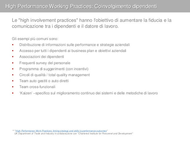 High Performance Working Practices: Gestione Risorse Umane …sono finalizzate a valorizzare il capitale umano intervenendo ...