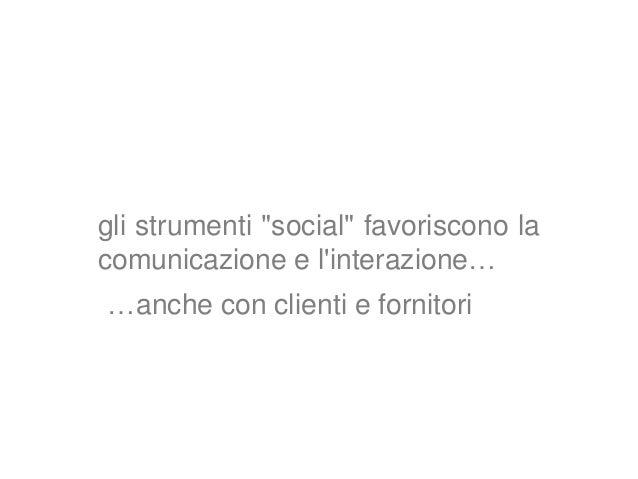 Azienda n° verde rete / negozio sito aziendale ….. Social network internet (twitter, youtube, linkedin,...) Il mondo ester...
