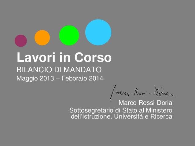 Lavori in Corso BILANCIO DI MANDATO Maggio 2013 – Febbraio 2014  Marco Rossi-Doria Sottosegretario di Stato al Ministero d...