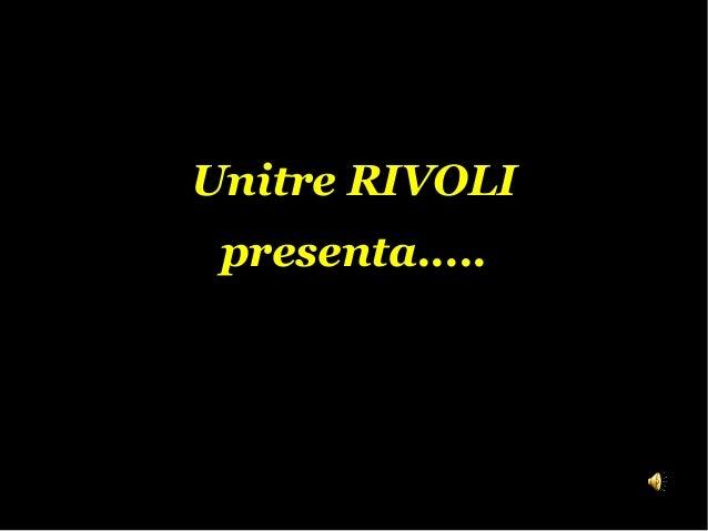 Unitre RIVOLI presenta.....