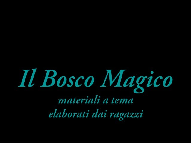 Il Bosco Magico materiali a tema elaborati dai ragazzi