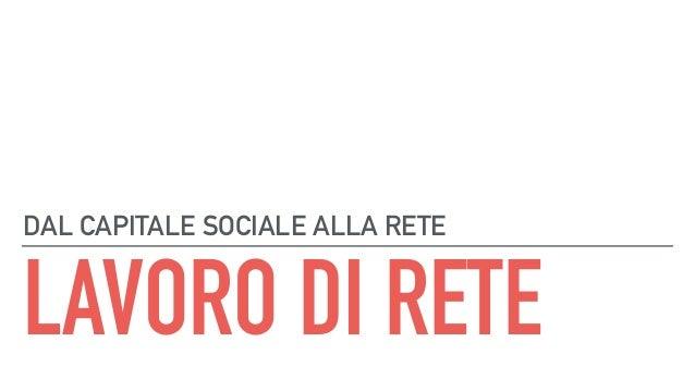 DAL CAPITALE SOCIALE ALLA RETE LAVORO DI RETE