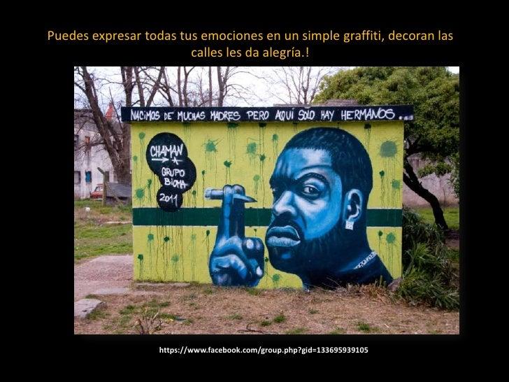 Puedes expresar todas tus emociones en un simple graffiti, decoran las calles les da alegría.!<br />https://www.facebook.c...