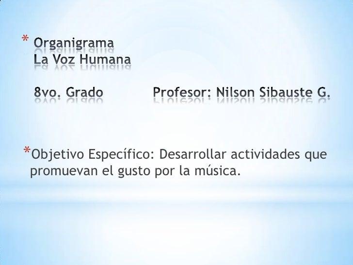 **Objetivo Específico: Desarrollar actividades que    promuevan el gusto por la música.