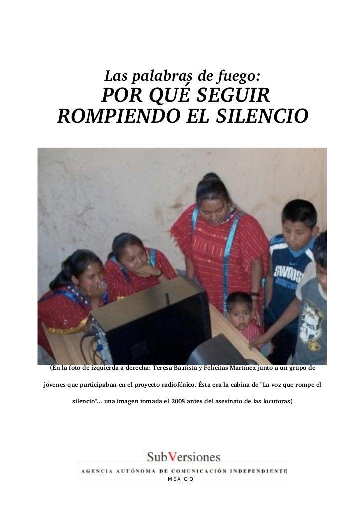 Las palabras de fuego:       POR QUÉ SEGUIR    ROMPIENDO EL SILENCIO  (En la foto de izquierda a derecha: Teresa Bautista ...