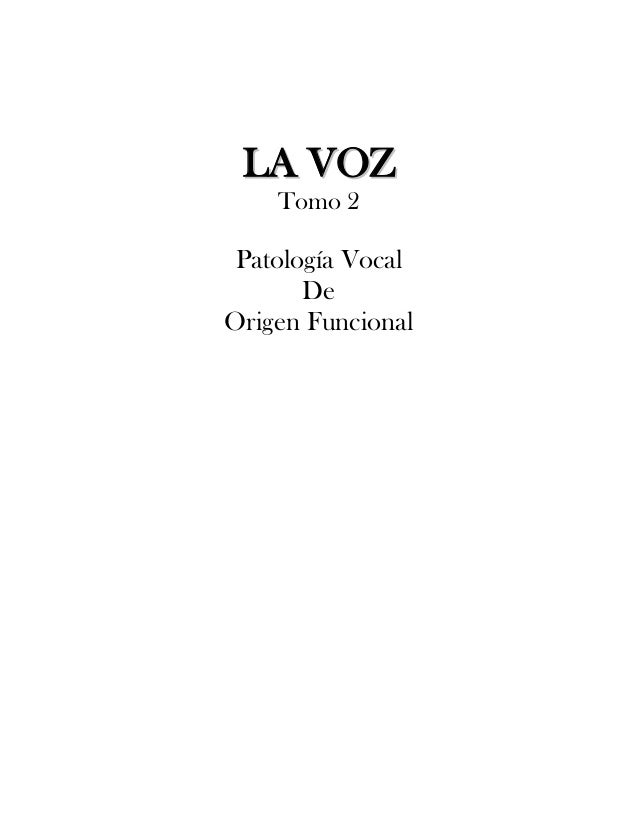 LLAA VVOOZZTomo 2Patología VocalDeOrigen Funcional