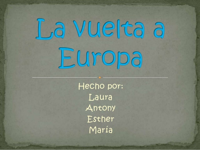 Hecho por:  Laura Antony Esther  María