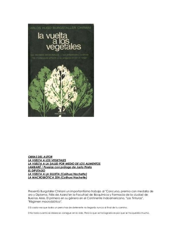 OBRAS DEL AUTORLA VUELTA A LOS VEGETALESLA VUELTA A LA SALUD POR MEDIO DE LOS ALIMENTOSLAMBARÉ / Poesías con prólogo de Ju...