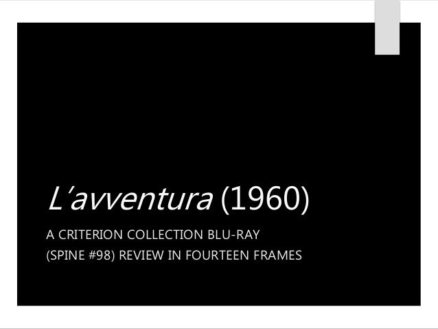 L'avventura (1960) A CRITERION COLLECTION BLU-RAY (SPINE #98) REVIEW IN FOURTEEN FRAMES