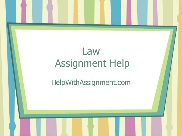 Law Assignment Help HelpWithAssignment.com