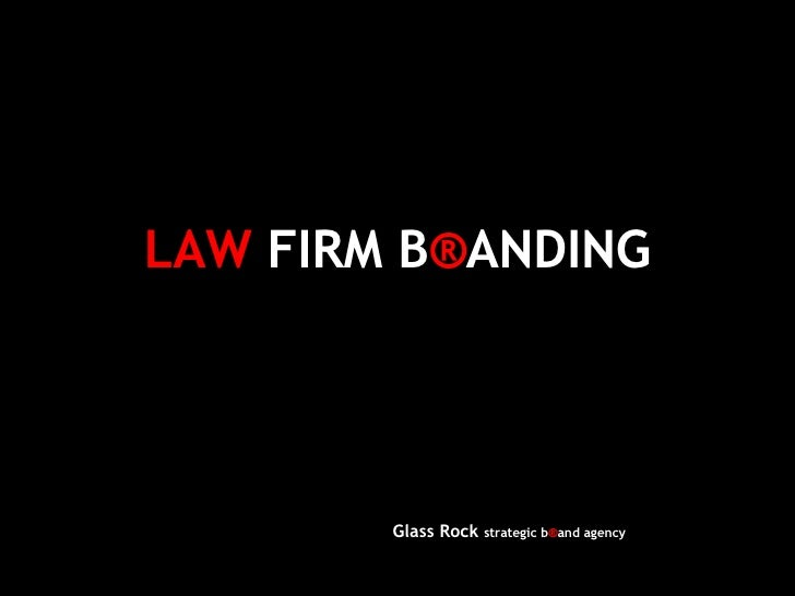 LAW  FIRM B ® ANDING Glass Rock  strategic b ® and agency