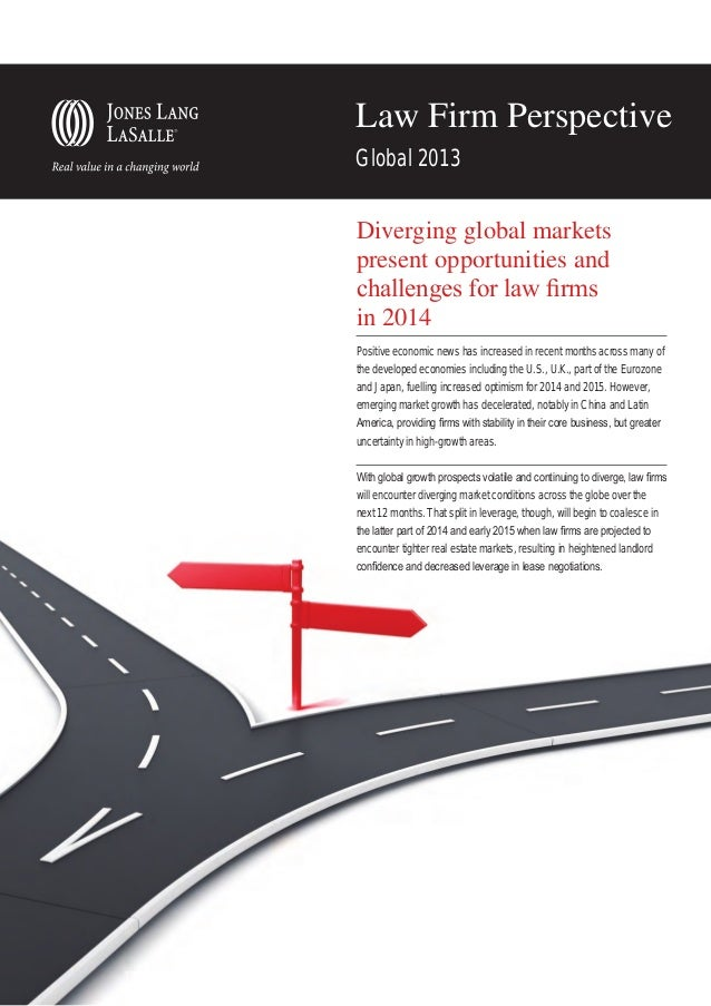 Law Firm Perspective Global 2013  Diverging global markets present opportunities and challenges for law firms in 2014 Posi...