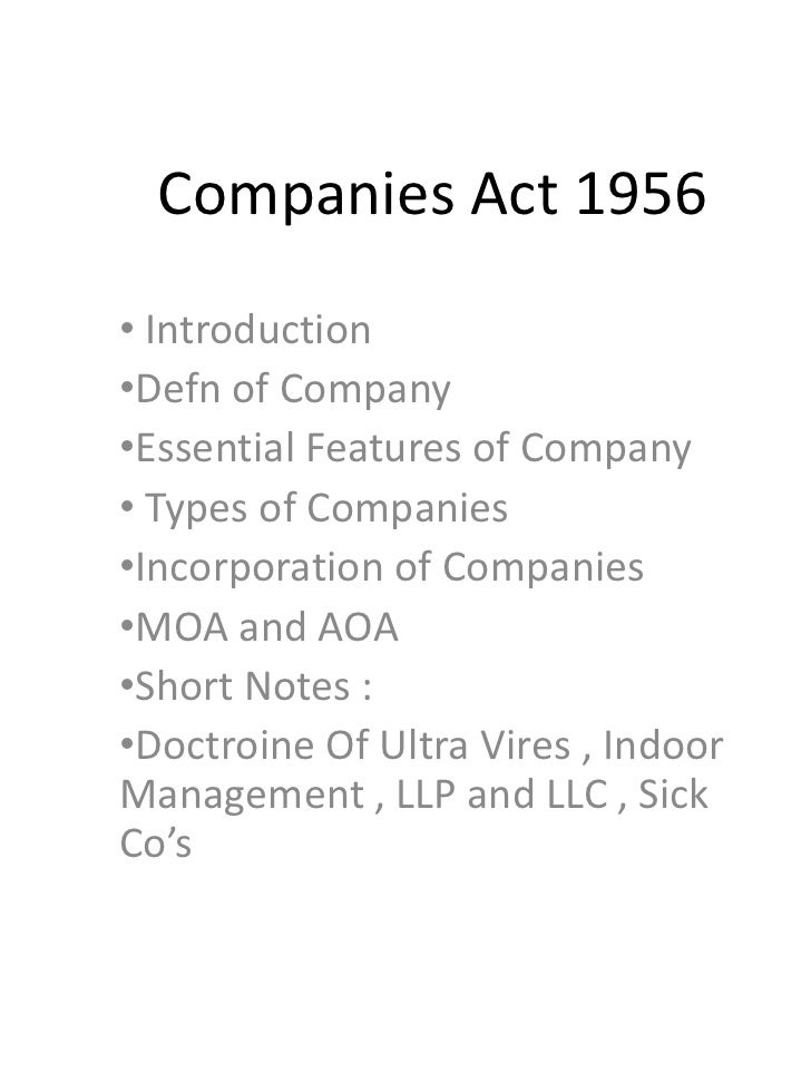 Companies Act 1956• Introduction•Defn of Company•Essential Features of Company• Types of Companies•Incorporation of Compan...