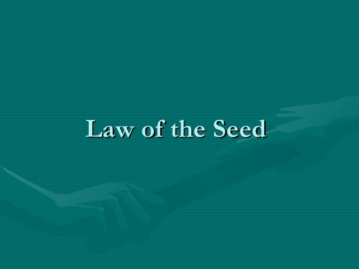 Law of the Seed