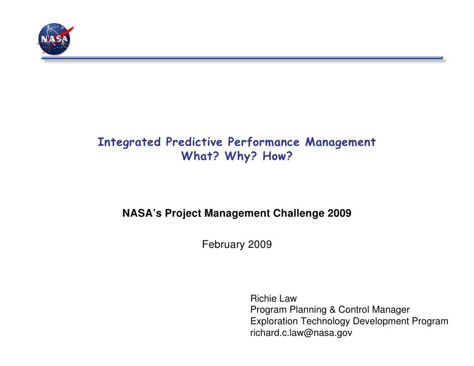 Integrated Predictive Performance Management             What? Why? How?   NASA's Project Management Challenge 2009       ...