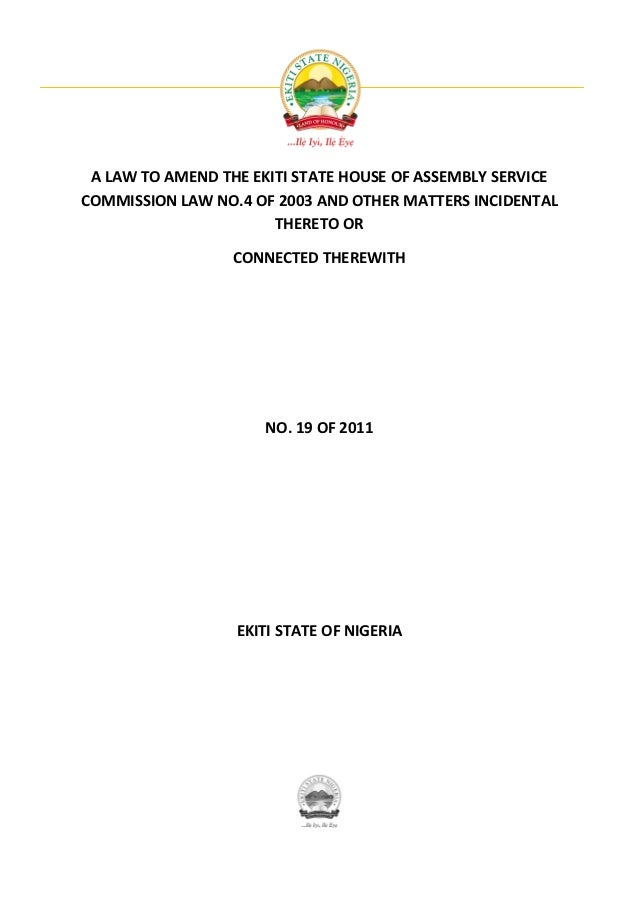 A LAW TO AMEND THE EKITI STATE HOUSE OF ASSEMBLY SERVICECOMMISSION LAW NO.4 OF 2003 AND OTHER MATTERS INCIDENTAL          ...