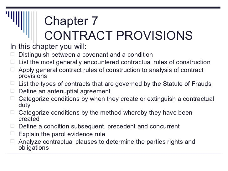 Chapter 7             CONTRACT PROVISIONSIn this chapter you will: Distinguish between a covenant and a condition List t...