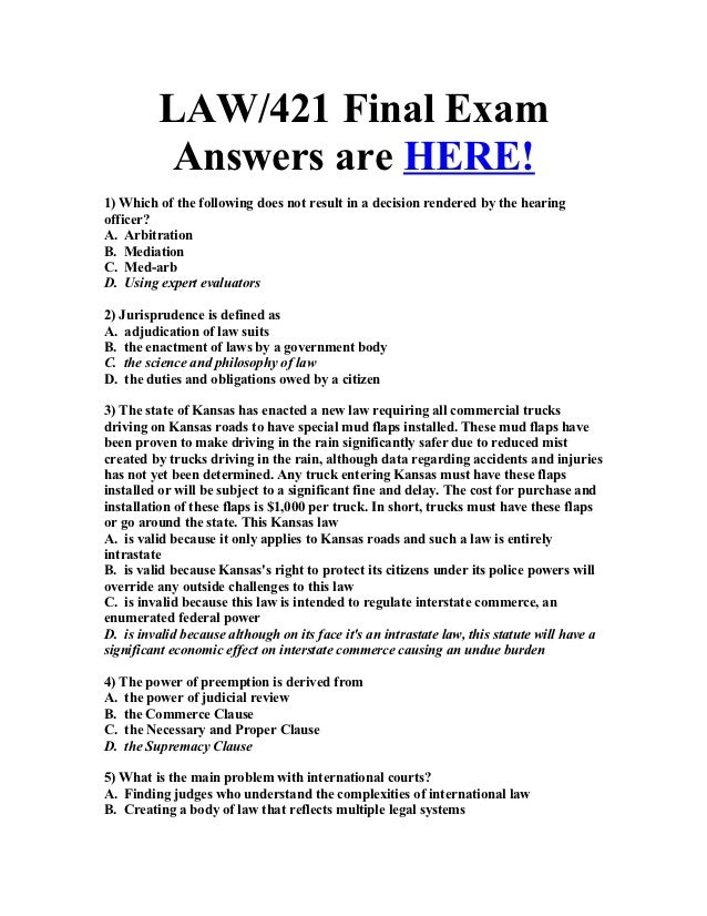 law 421 final exam answers Find answers on: law 421 final exam new version 2016 2016 more than 1000 tutors online.