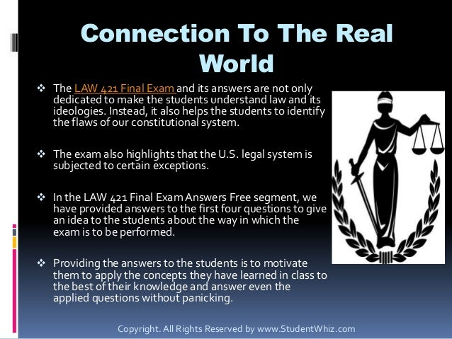 law 421 final exam answers Assignment e help is a worldwide online academic network for law 421 online courses that provides additional  find law 421 final exam answers with questions for.