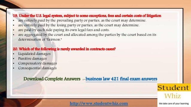 http://www.studentwhiz.com 19. Under the U.S. legal system, subject to some exceptions, fees and certain costs of litigati...