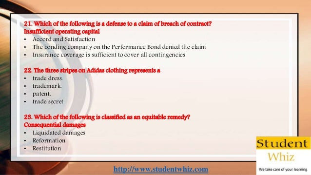 http://www.studentwhiz.com 21. Which of the following is a defense to a claim of breach of contract? Insufficient operatin...