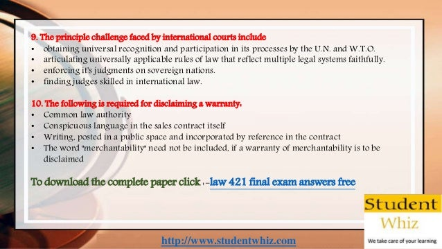 http://www.studentwhiz.com 9. The principle challenge faced by international courts include • obtaining universal recognit...