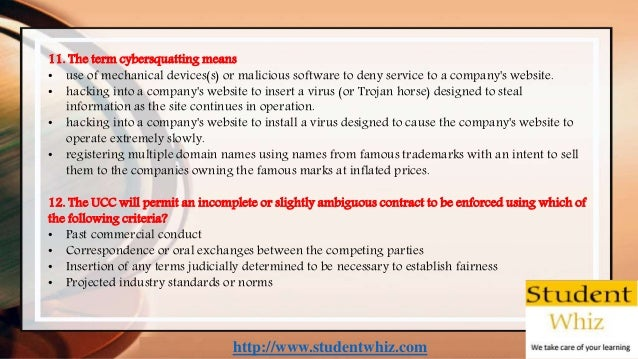 http://www.studentwhiz.com 11. The term cybersquatting means • use of mechanical devices(s) or malicious software to deny ...