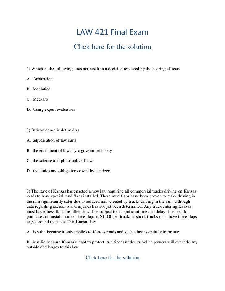 law 421 final exam answers Free answers for law 421 final exam 1) which of the following does not  result in a decision rendered by the hearing officer (chapter.