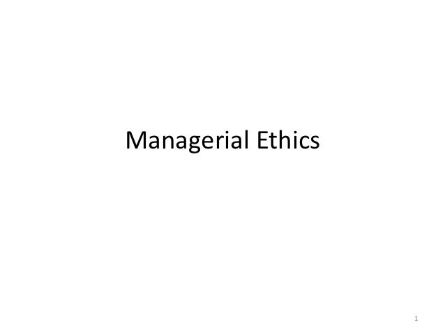 Managerial Ethics                    1