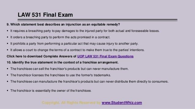 law 531 final answers View notes - law 531 final exam examination from law 531 at university of phoenix law 531 final exam examination 51 questions final exam final quiz multiple choice quiz george, an employee.