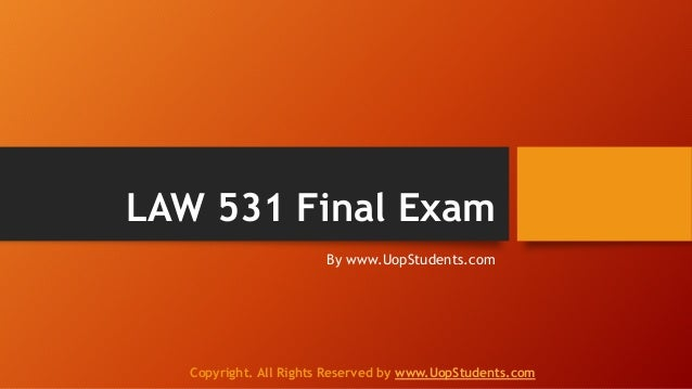 law 531 final exam
