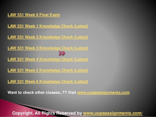 law 531 week 1 knowledge check essay Wk 2 law 531 knowledge check submitted by: courteney3 views:  read full essay similar essays uop law 531 week week 1 knowledge.