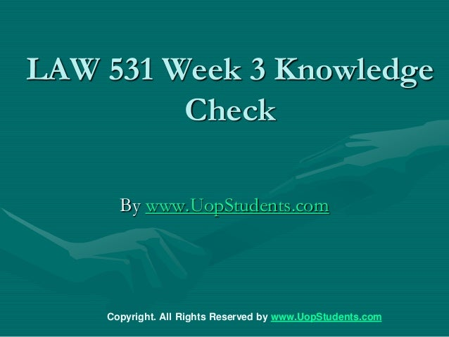 law 531 week 4 Read law 531 week 1 quiz from the story law 531 complete class by nickylion with 81 reads law531assignments, law531week4, law531week3 law 531 week.