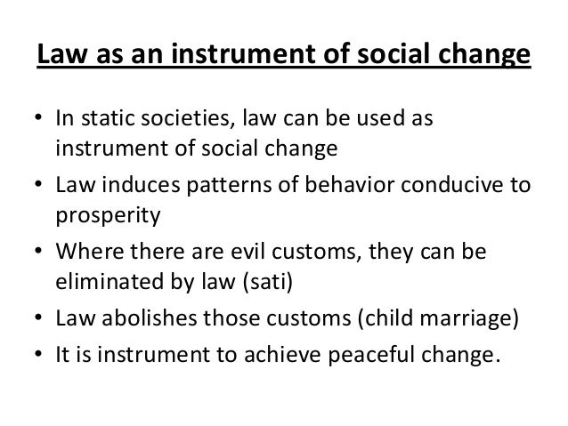 law as an instrument of social Advertisements: read this article to learn about the meaning, nature, theories and processes of social change change is the law of nature what is today shall be different from what it would be tomorrow.