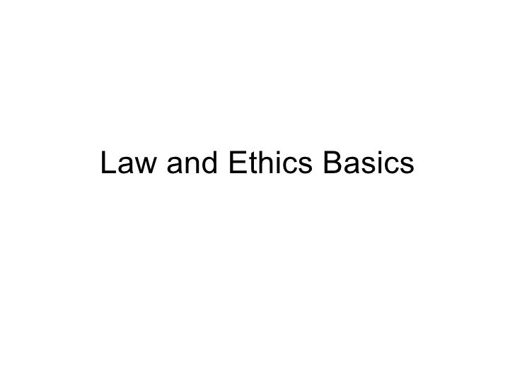 Law and Ethics Basics