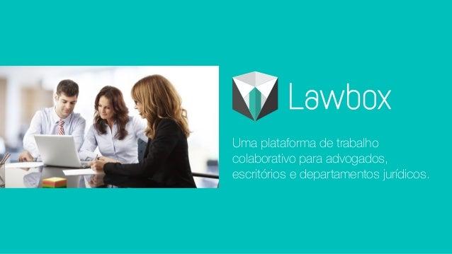 Uma plataforma de trabalho colaborativo para advogados, escritórios e departamentos jurídicos.