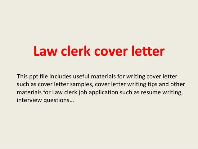 Law Clerk Cover Letter This Ppt File Includes Useful Materials For Writing Such As