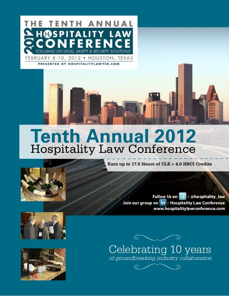 Tenth Annual 2012Hospitality Law Conference            Earn up to 17.0 Hours of CLE + 4.0 HRCI Credits                    ...