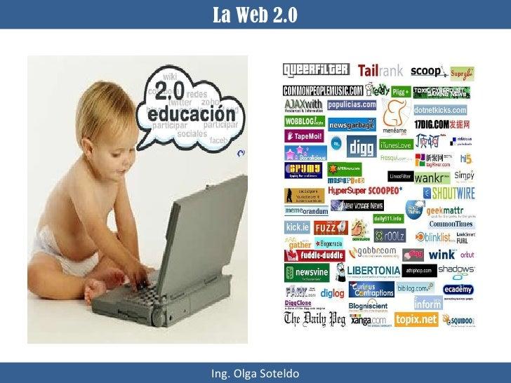 La Web 2.0 Ing. Olga Soteldo