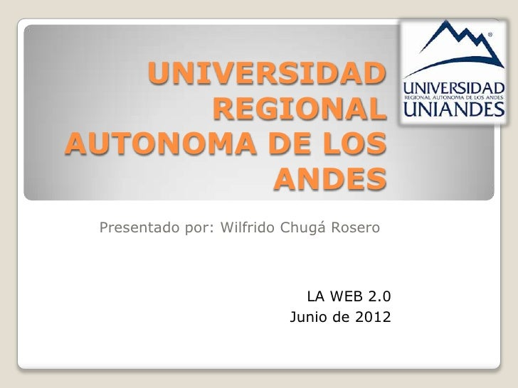 UNIVERSIDAD       REGIONALAUTONOMA DE LOS          ANDES Presentado por: Wilfrido Chugá Rosero                            ...