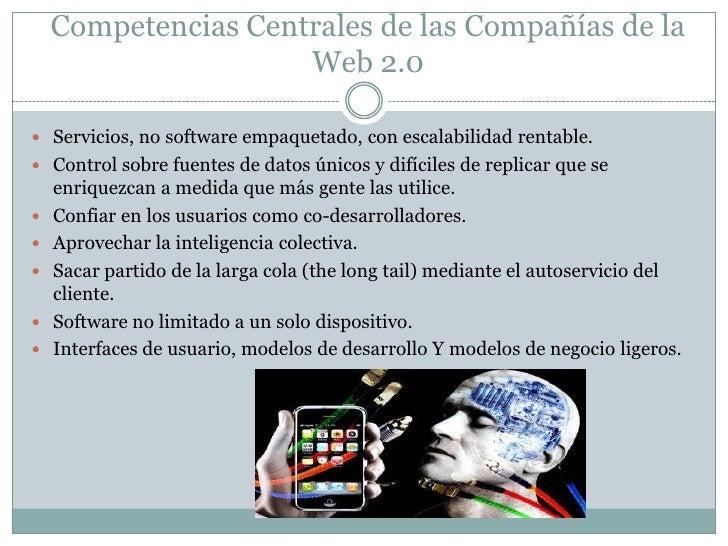 Competencias Centrales de las Compañías de la Web 2.0<br />Servicios, no software empaquetado, con escalabilidad rentable....