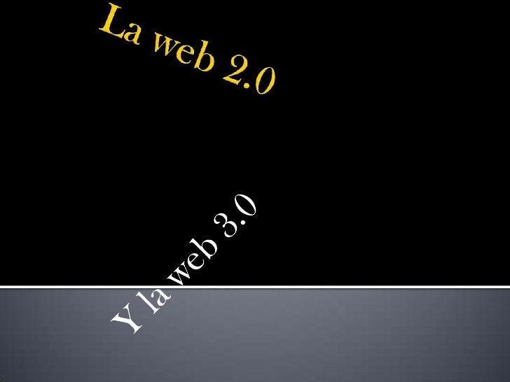    Web 2.0 es una forma de entender    Internet que, con la ayuda de nuevas    herramientas y tecnologías de corte    inf...