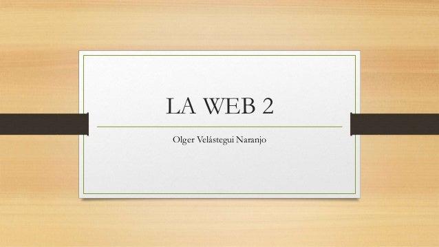 LA WEB 2Olger Velástegui Naranjo